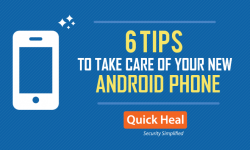6 tips to take care of your new Android phone